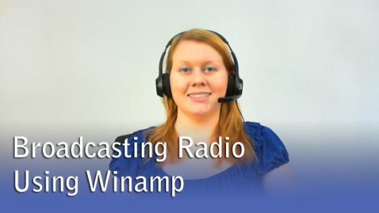 Broadcasting Radio Using Winamp
